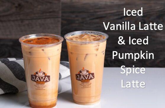 Java Bakery Cafe_Iced Vanilla latte & Iced Pumpkin Spice Latte